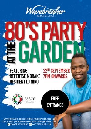 80's Party at the Garden featuring Refentse Morake at Wavebreaker Hilton Dubai Jumeirah Beach