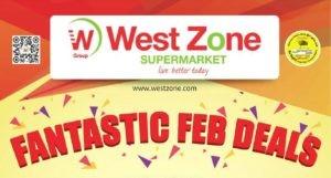 West Zone Supermarket Fantastic February Deals