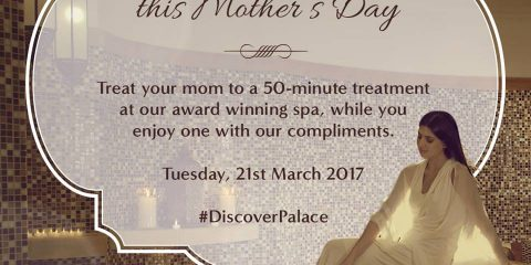 Palace Downtown Dubai Mother's day Special Treat